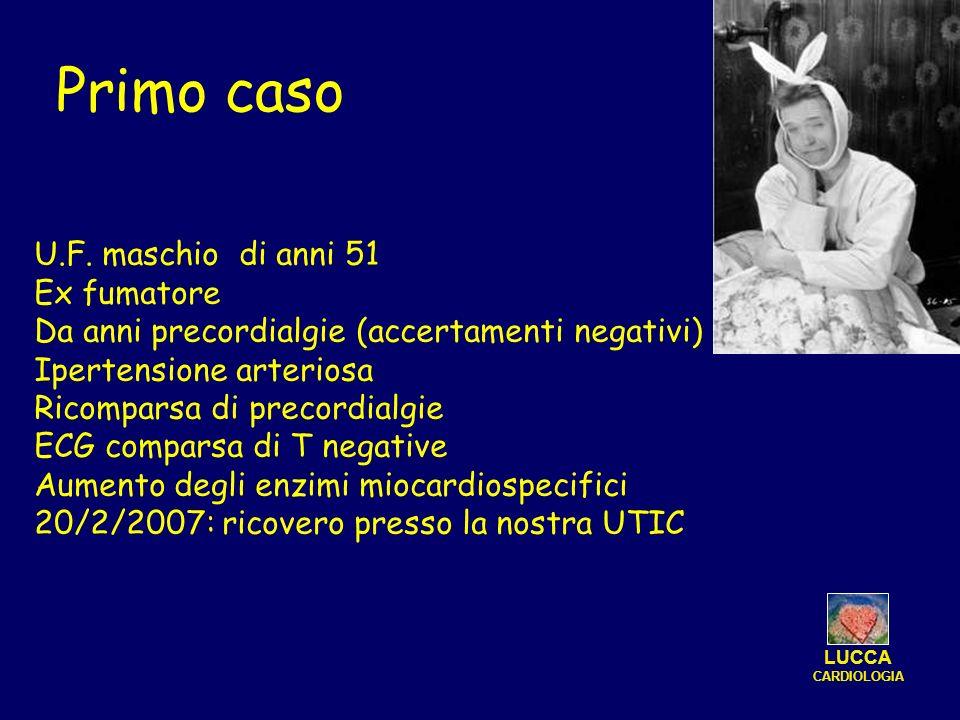 Primo caso U.F. maschio di anni 51 Ex fumatore Da anni precordialgie (accertamenti negativi) Ipertensione arteriosa Ricomparsa di precordialgie ECG co
