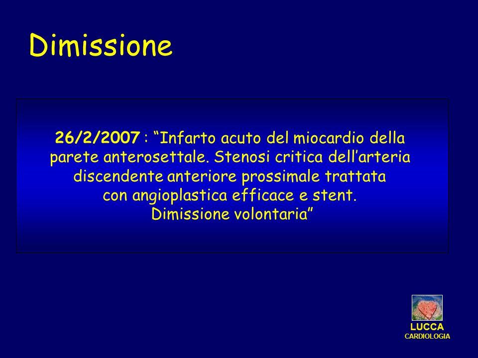 26/2/2007 : Infarto acuto del miocardio della parete anterosettale. Stenosi critica dellarteria discendente anteriore prossimale trattata con angiopla