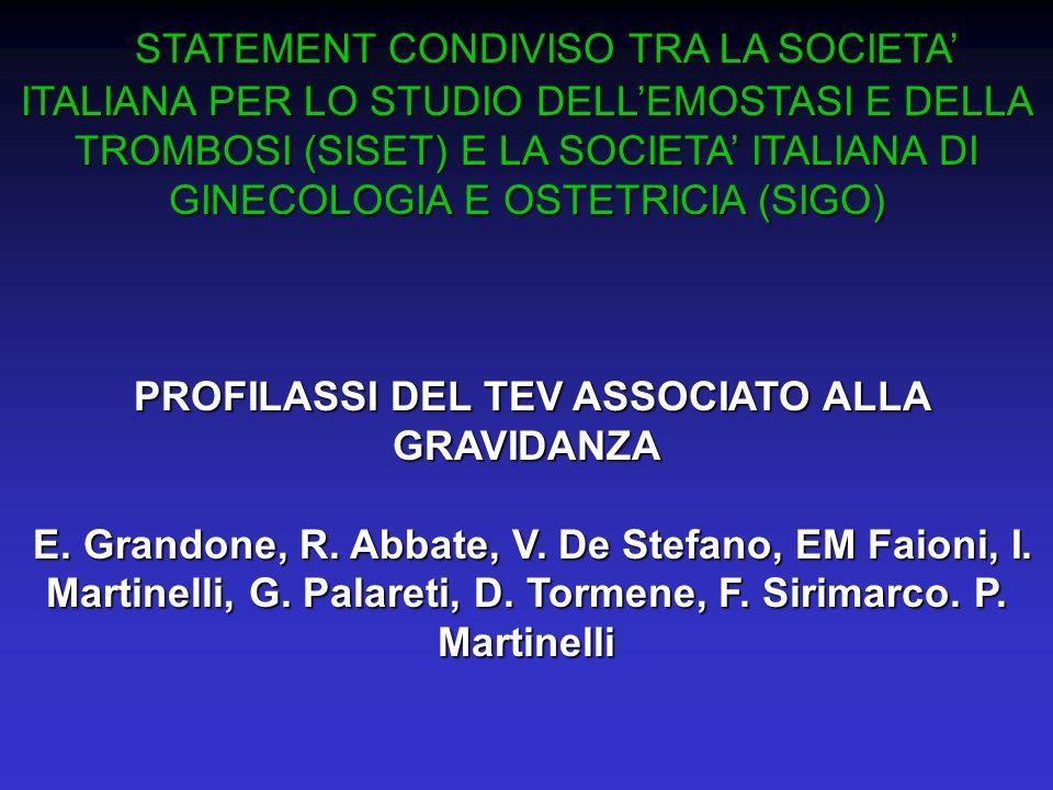 STATEMENT CONDIVISO TRA LA SOCIETA ITALIANA PER LO STUDIO DELLEMOSTASI E DELLA TROMBOSI (SISET) E LA SOCIETA ITALIANA DI GINECOLOGIA E OSTETRICIA (SIG