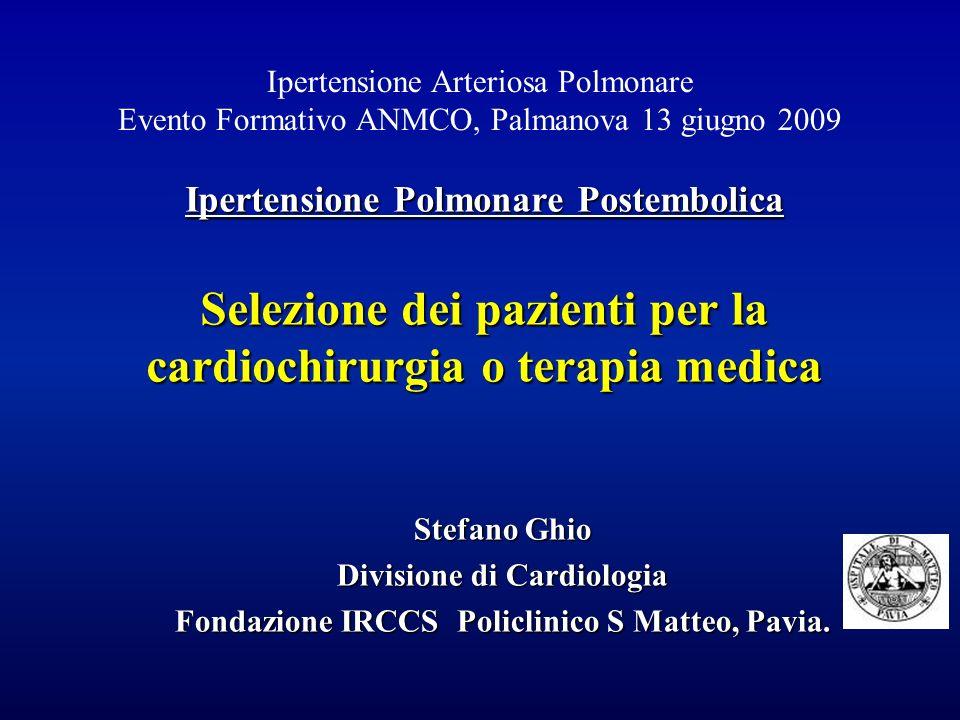 Ipertensione Polmonare Postembolica Selezione dei pazienti per la cardiochirurgia o terapia medica Ipertensione Arteriosa Polmonare Evento Formativo A