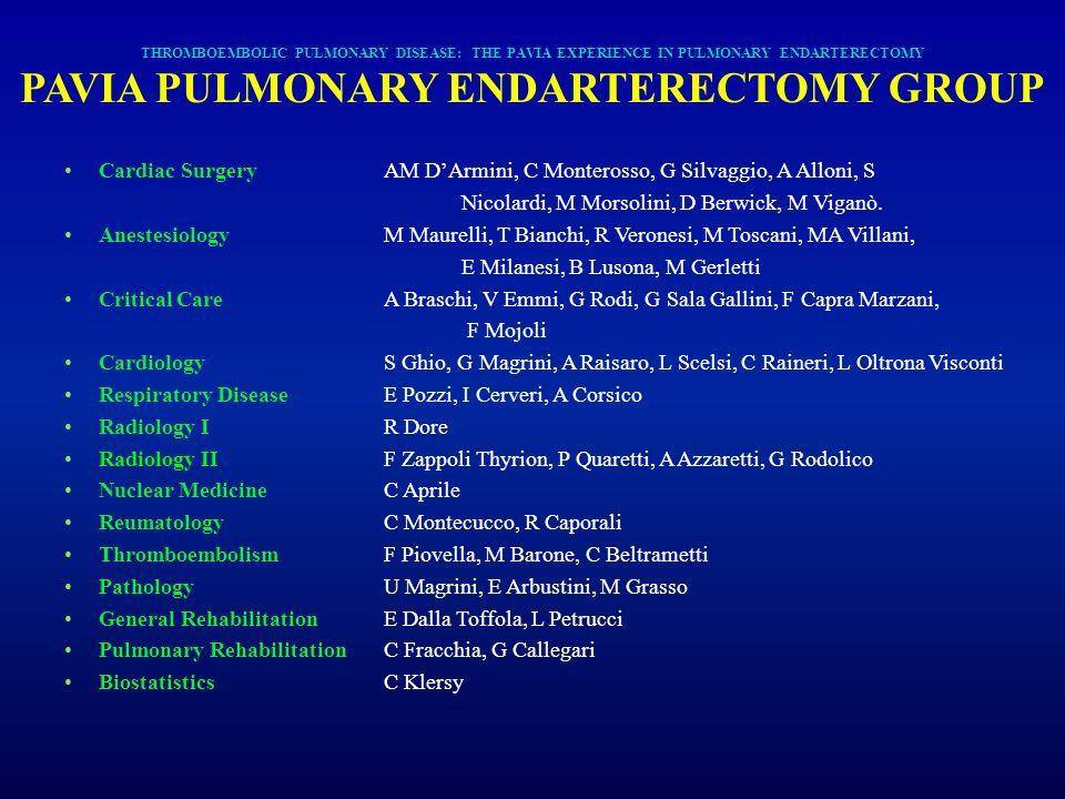 THROMBOEMBOLIC PULMONARY DISEASE: THE PAVIA EXPERIENCE IN PULMONARY ENDARTERECTOMY PAVIA PULMONARY ENDARTERECTOMY GROUP Cardiac SurgeryAM DArmini, C M