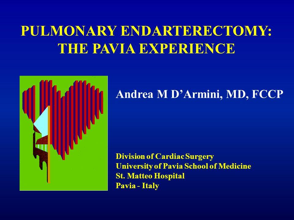 Andrea M DArmini, MD, FCCP Division of Cardiac Surgery University of Pavia School of Medicine St. Matteo Hospital Pavia - Italy PULMONARY ENDARTERECTO