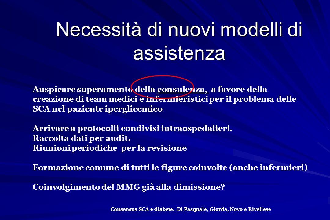 Consensus SCA e diabete. Di Pasquale, Giorda, Novo e Rivellese Necessità di nuovi modelli di assistenza Auspicare superamento della consulenza, a favo
