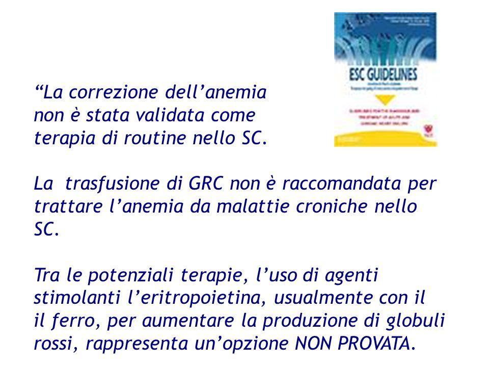 La correzione dellanemia non è stata validata come terapia di routine nello SC. La trasfusione di GRC non è raccomandata per trattare lanemia da malat