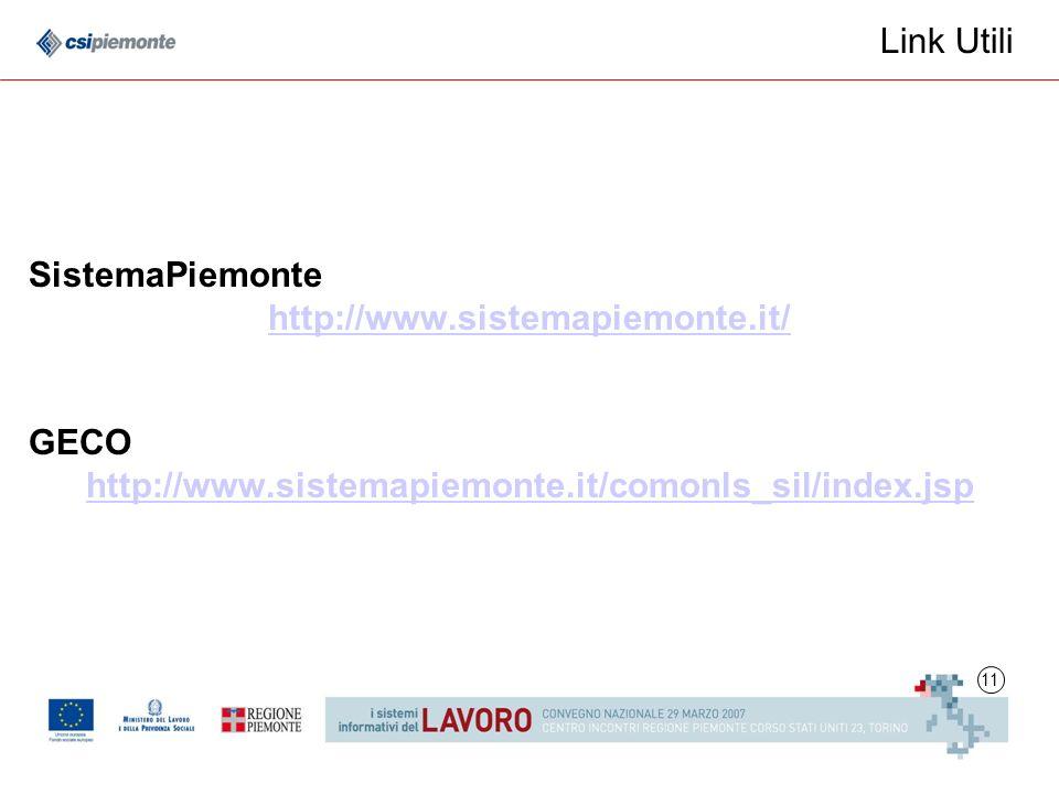 11 Link Utili SistemaPiemonte http://www.sistemapiemonte.it/ GECO http://www.sistemapiemonte.it/comonls_sil/index.jsp