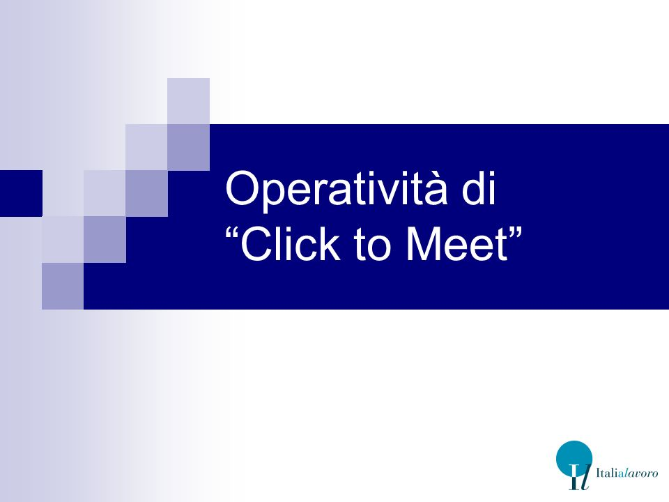 Operatività di Click to Meet