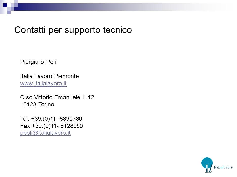 Contatti per supporto tecnico Piergiulio Poli Italia Lavoro Piemonte www.italialavoro.it www.italialavoro.it C.so Vittorio Emanuele II,12 10123 Torino Tel.