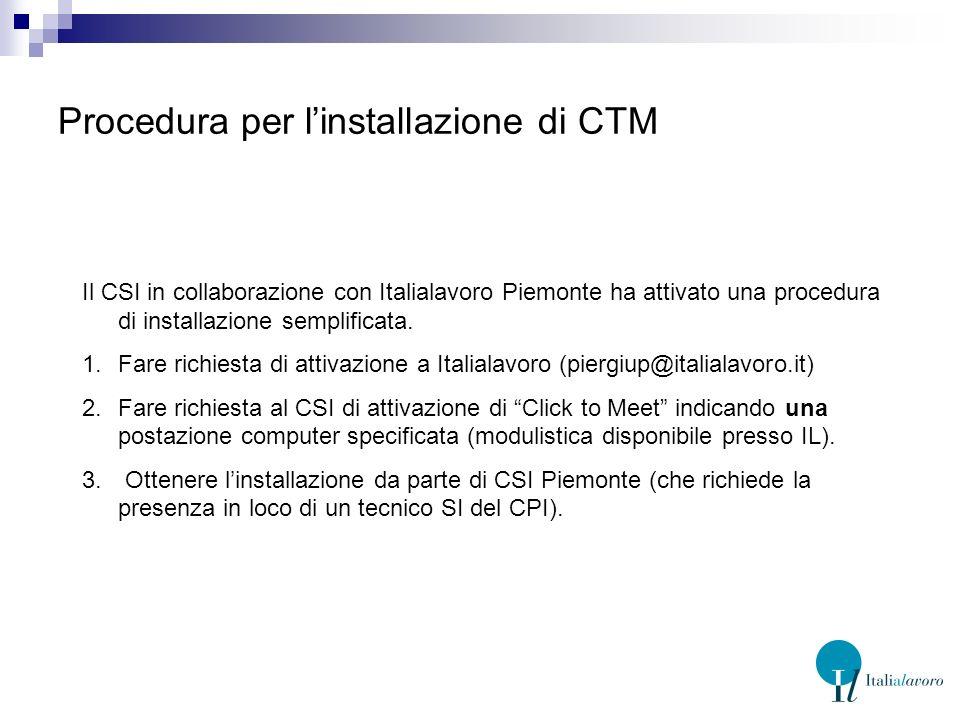 Collegarsi ad una sessione CTM 1.http://multipoint.italialavoro.it/ctmexpress/ 2.