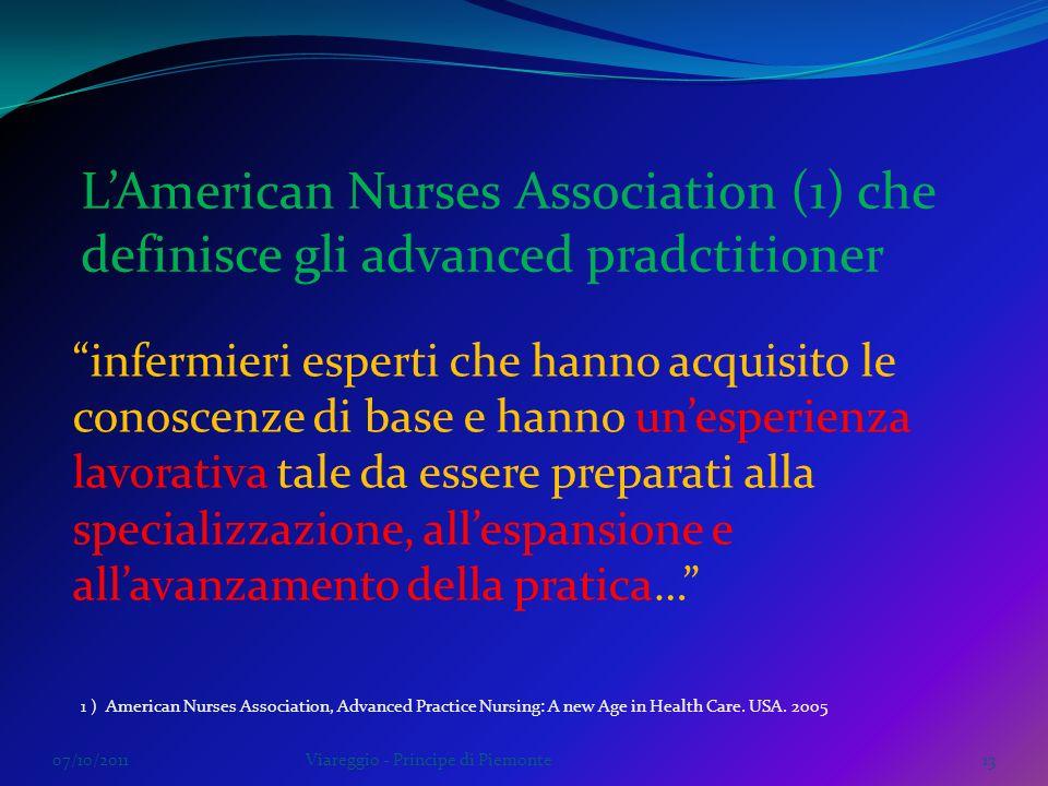 07/10/2011Viareggio - Principe di Piemonte13 infermieri esperti che hanno acquisito le conoscenze di base e hanno unesperienza lavorativa tale da esse