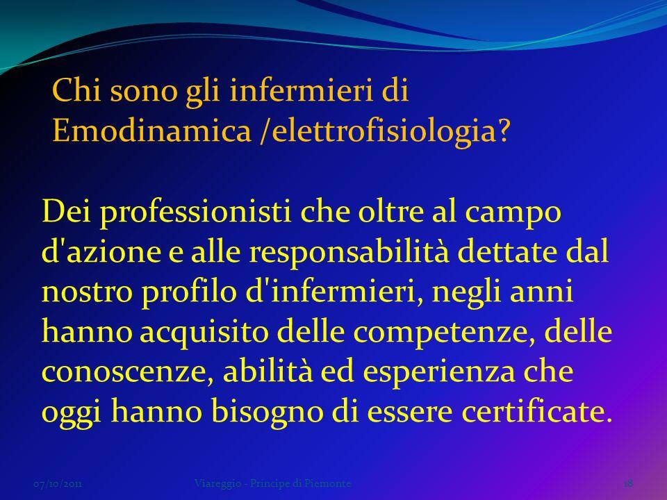 07/10/2011Viareggio - Principe di Piemonte18 Dei professionisti che oltre al campo d'azione e alle responsabilità dettate dal nostro profilo d'infermi