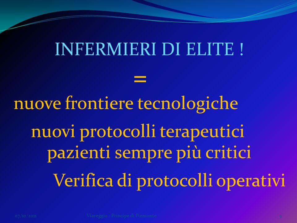 INFERMIERI DI ELITE ! 07/10/20119Viareggio - Principe di Piemonte nuove frontiere tecnologiche nuovi protocolli terapeutici pazienti sempre più critic