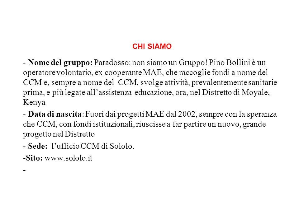 CHI SIAMO - Nome del gruppo: Paradosso: non siamo un Gruppo! Pino Bollini è un operatore volontario, ex cooperante MAE, che raccoglie fondi a nome del