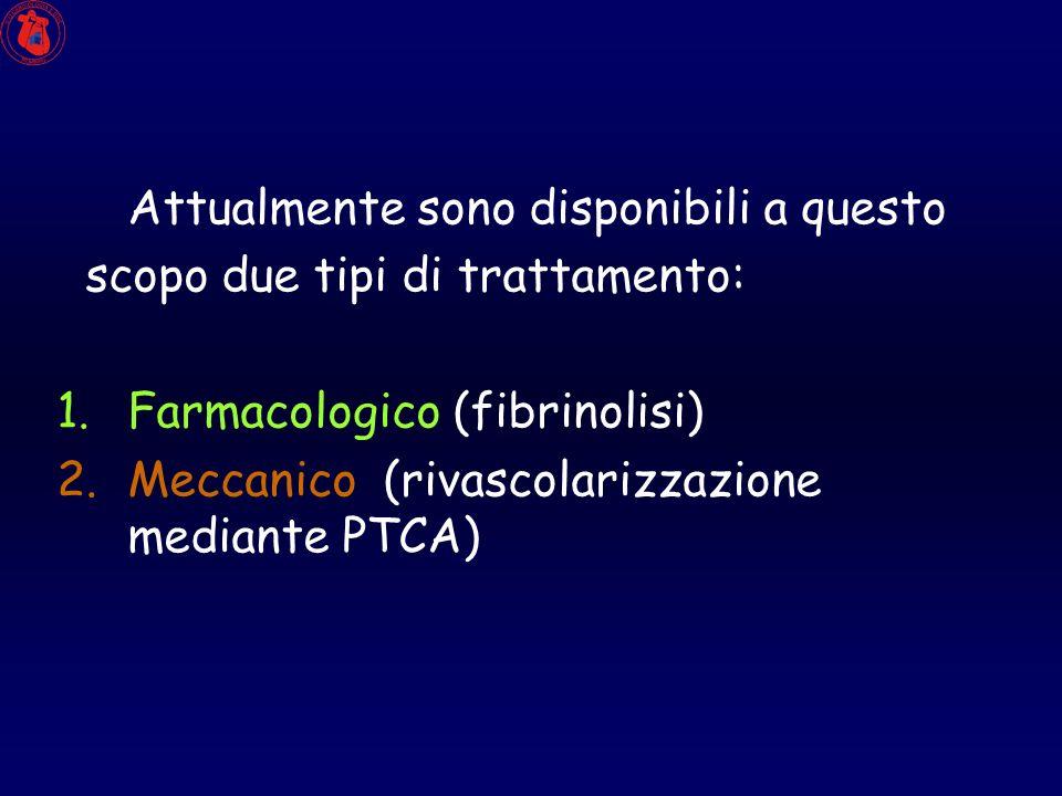 Attualmente sono disponibili a questo scopo due tipi di trattamento: 1.Farmacologico (fibrinolisi) 2.Meccanico (rivascolarizzazione mediante PTCA)