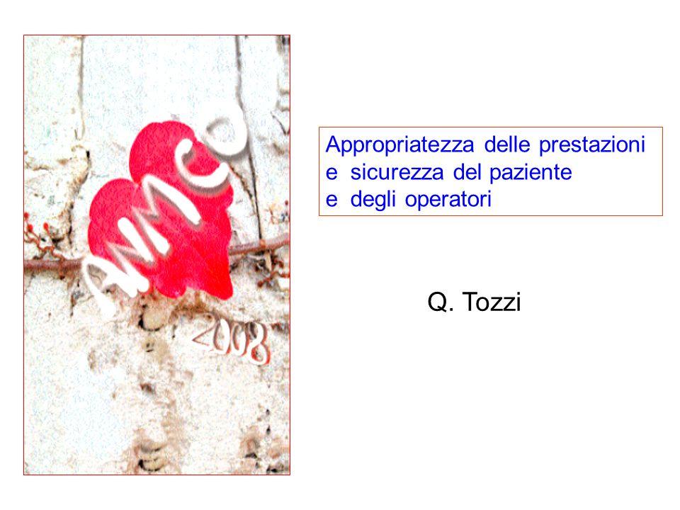 Appropriatezza delle prestazioni e sicurezza del paziente e degli operatori Q. Tozzi