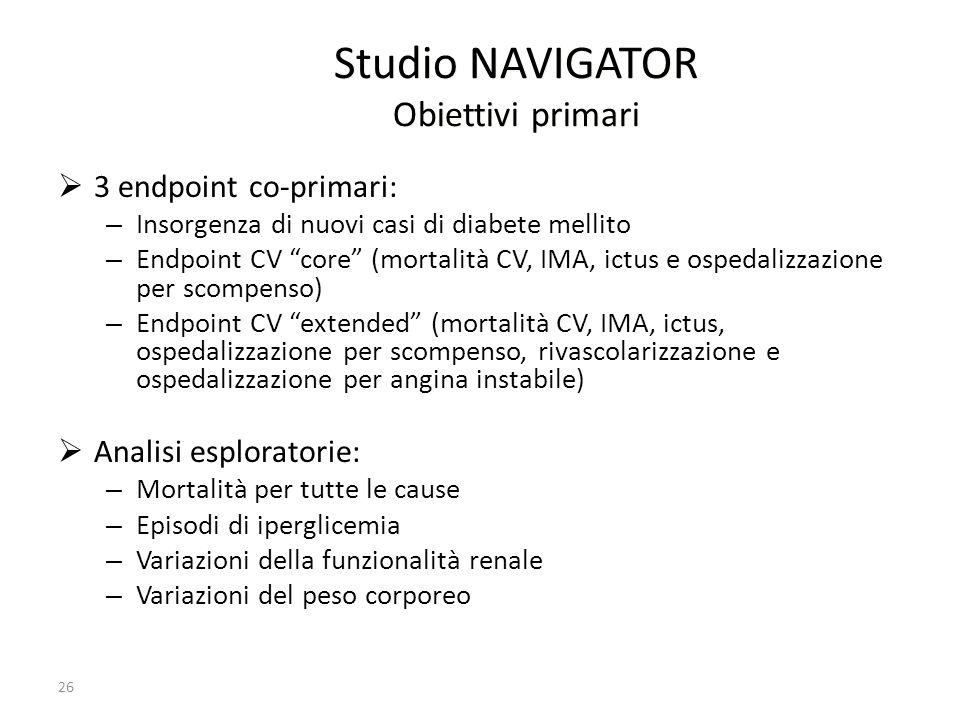 26 Studio NAVIGATOR Obiettivi primari 3 endpoint co-primari: – Insorgenza di nuovi casi di diabete mellito – Endpoint CV core (mortalità CV, IMA, ictu