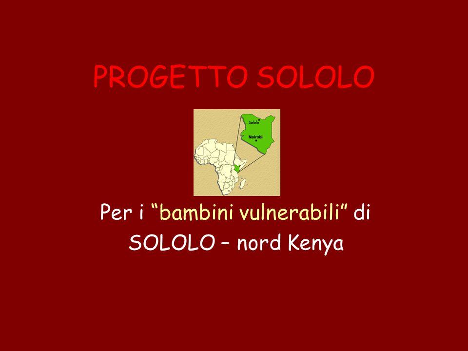 PROGETTO SOLOLO Per i bambini vulnerabili di SOLOLO – nord Kenya