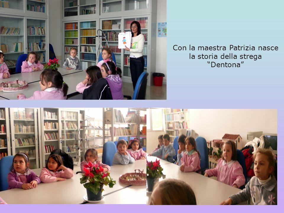 Con la maestra Patrizia nasce la storia della strega Dentona