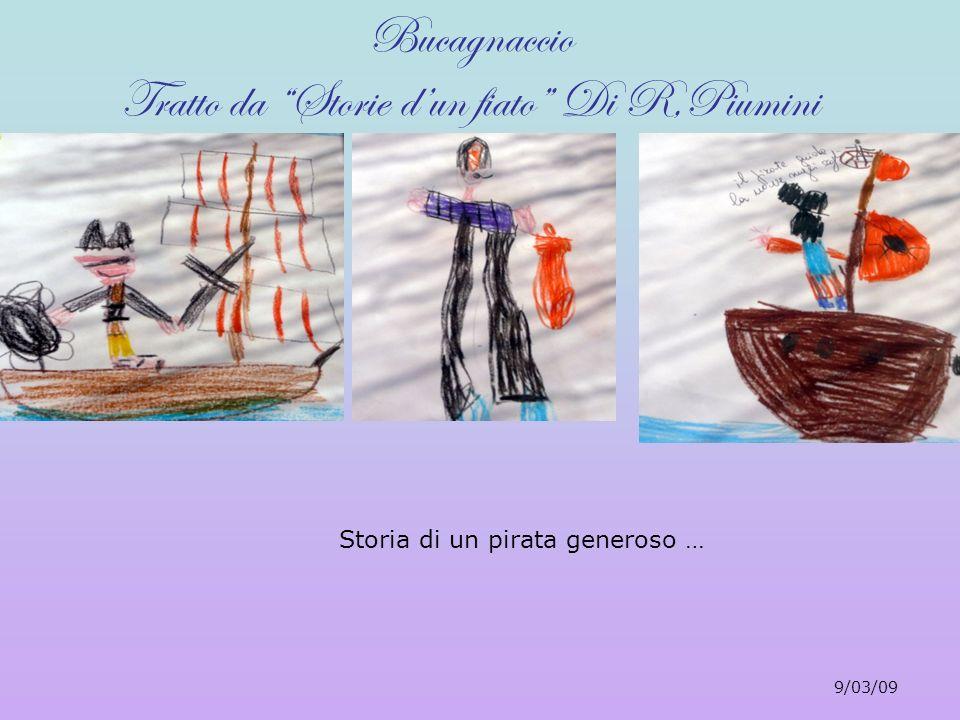 Storia di un pirata generoso … Bucagnaccio Tratto da Storie dun fiato Di R,Piumini 9/03/09