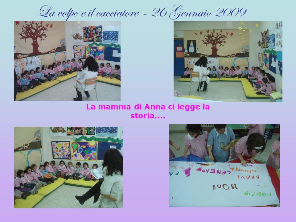 La mamma di Anna ci legge la storia.... La volpe e il cacciatore - 26 Gennaio 2009