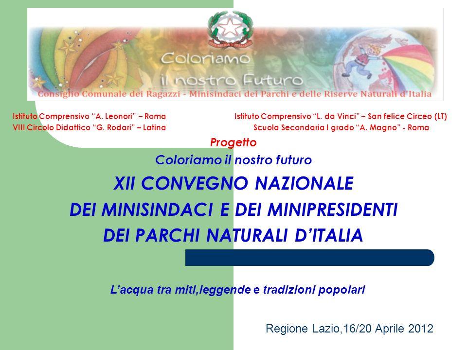 Istituto Comprensivo A. Leonori – Roma Istituto Comprensivo L. da Vinci – San felice Circeo (LT) VIII Circolo Didattico G. Rodari – Latina Scuola Seco