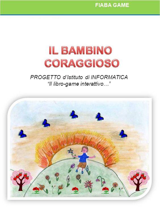 PROGETTO dIstituto di INFORMATICA Il libro-game interattivo…