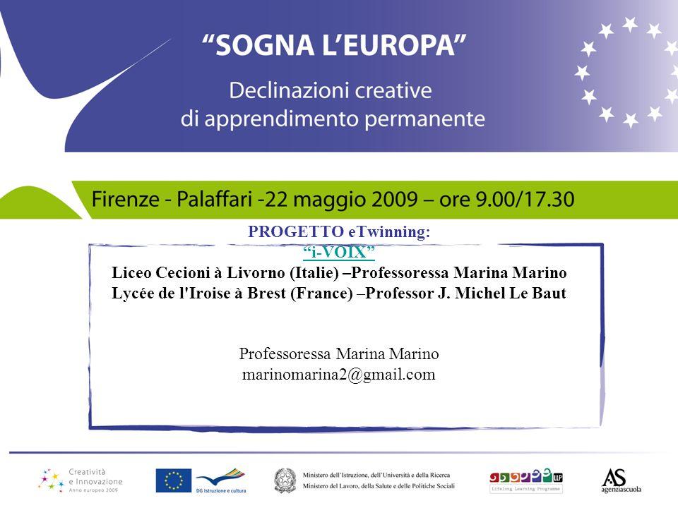 PROGETTO eTwinning: i-VOIX Liceo Cecioni à Livorno (Italie) –Professoressa Marina Marino Lycée de l'Iroise à Brest (France) –Professor J. Michel Le Ba