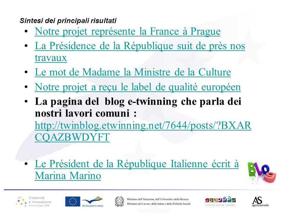 Sintesi dei principali risultati Notre projet représente la France à Prague La Présidence de la République suit de près nos travauxLa Présidence de la