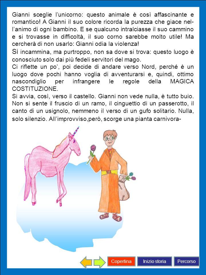 Inizio storiaPercorsoCopertina Gianni sceglie lunicorno: questo animale è così affascinante e romantico! A Gianni il suo colore ricorda la purezza che