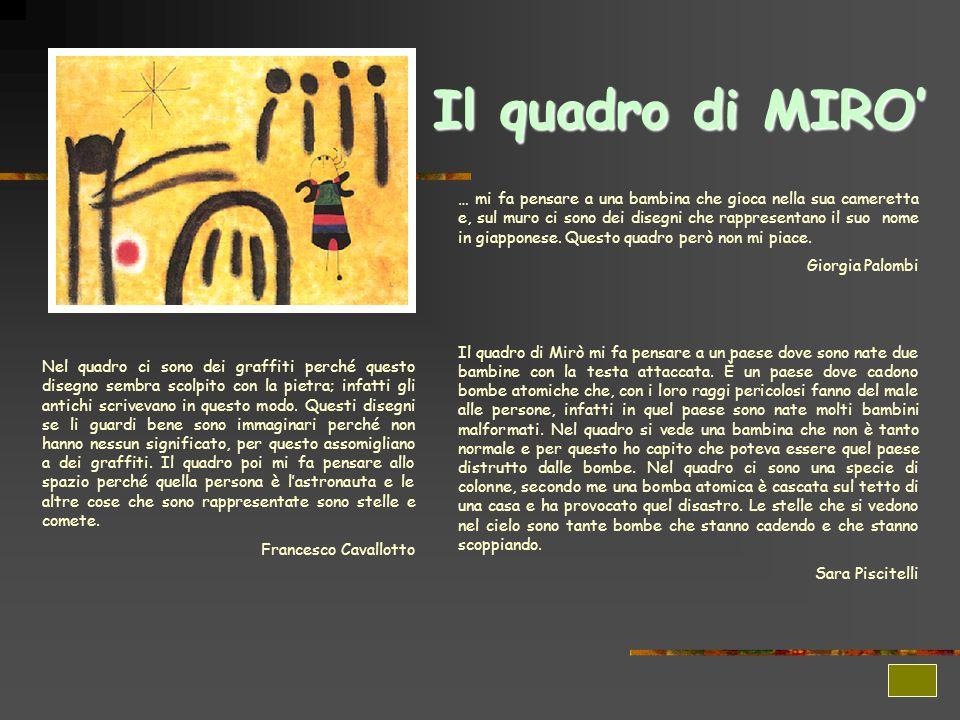 Il quadro di MIRO Nel quadro ci sono dei graffiti perché questo disegno sembra scolpito con la pietra; infatti gli antichi scrivevano in questo modo.