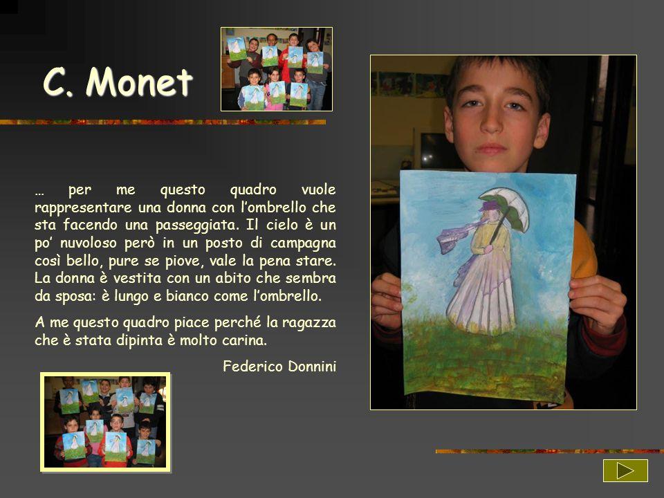 C. Monet … per me questo quadro vuole rappresentare una donna con lombrello che sta facendo una passeggiata. Il cielo è un po nuvoloso però in un post