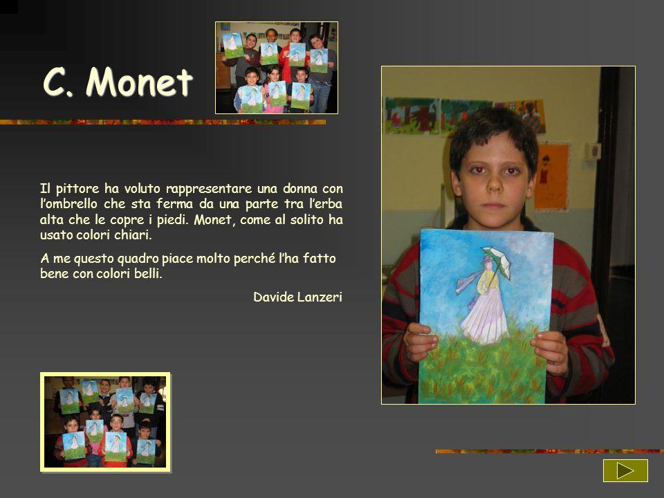C. Monet Il pittore ha voluto rappresentare una donna con lombrello che sta ferma da una parte tra lerba alta che le copre i piedi. Monet, come al sol