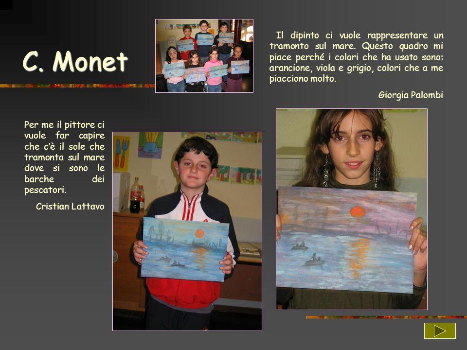 C. Monet Il dipinto ci vuole rappresentare un tramonto sul mare. Questo quadro mi piace perché i colori che ha usato sono: arancione, viola e grigio,