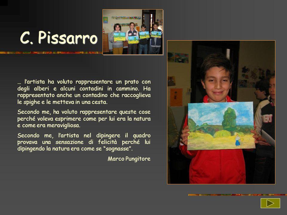 C. Pissarro … lartista ha voluto rappresentare un prato con degli alberi e alcuni contadini in cammino. Ha rappresentato anche un contadino che raccog
