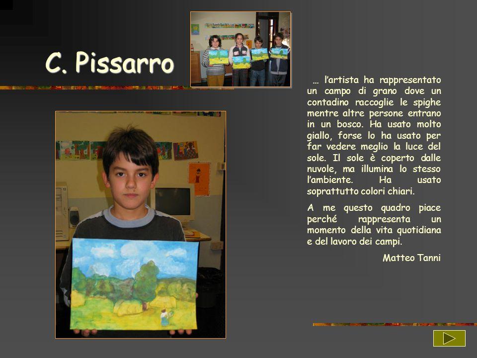 C. Pissarro … lartista ha rappresentato un campo di grano dove un contadino raccoglie le spighe mentre altre persone entrano in un bosco. Ha usato mol