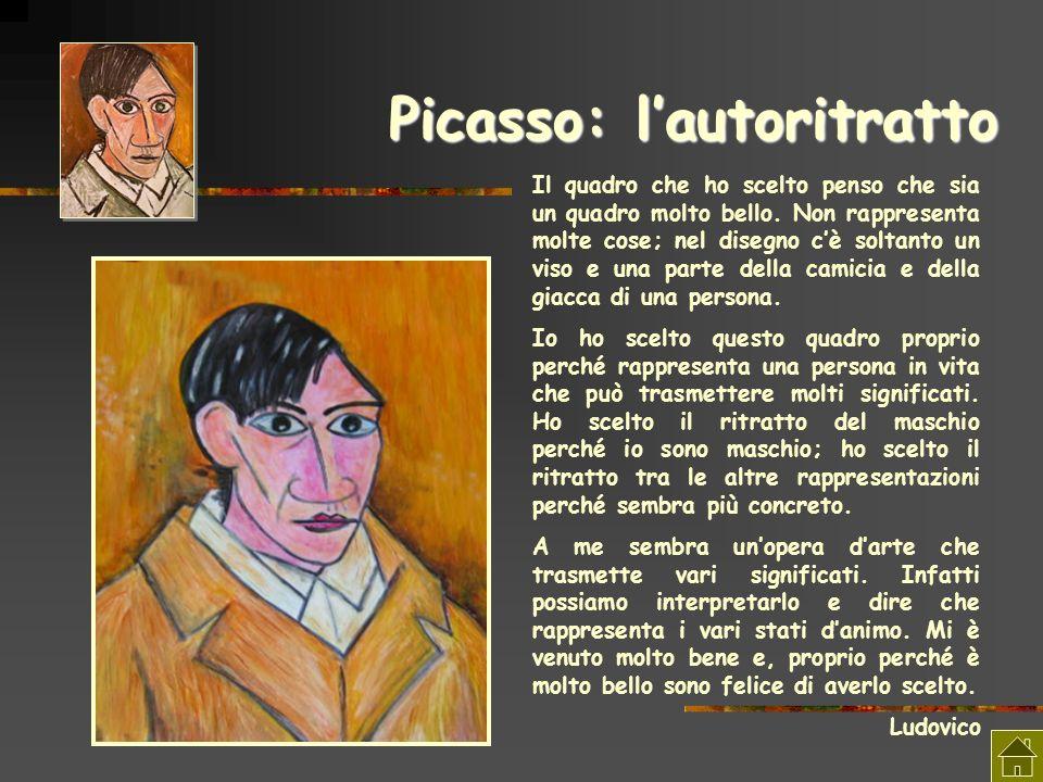 Picasso: lautoritratto Il quadro che ho scelto penso che sia un quadro molto bello. Non rappresenta molte cose; nel disegno cè soltanto un viso e una