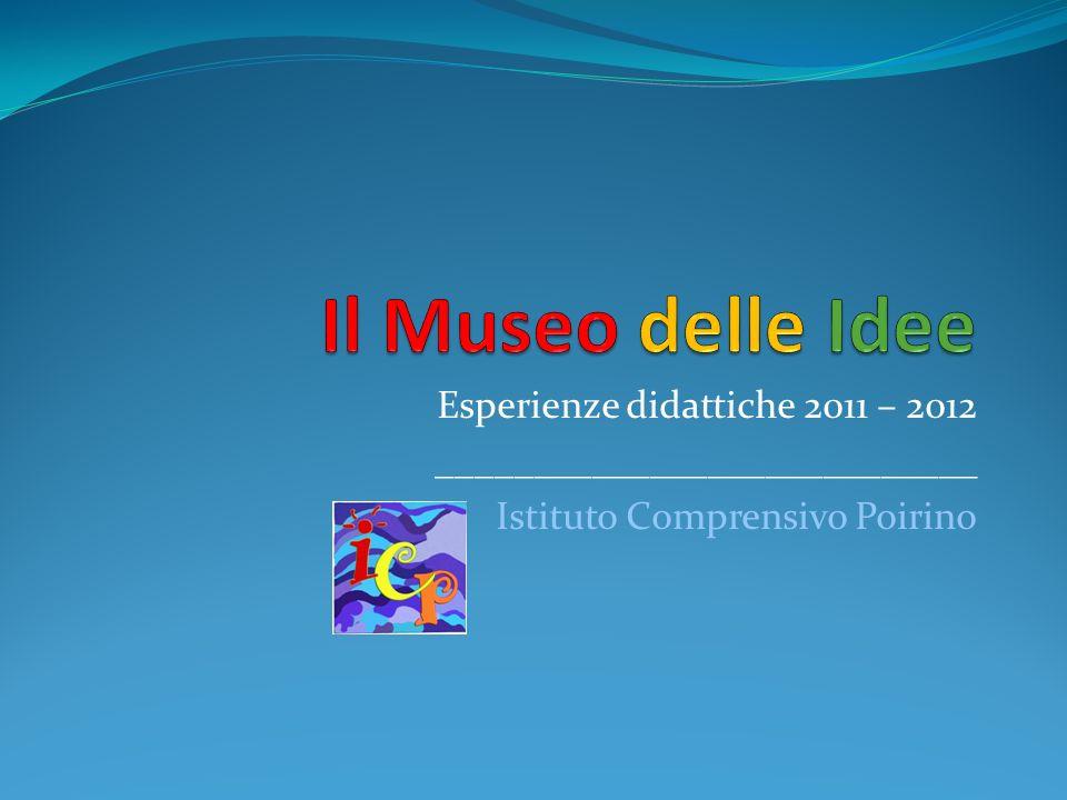 Esperienze didattiche 2011 – 2012 ____________________________ Istituto Comprensivo Poirino
