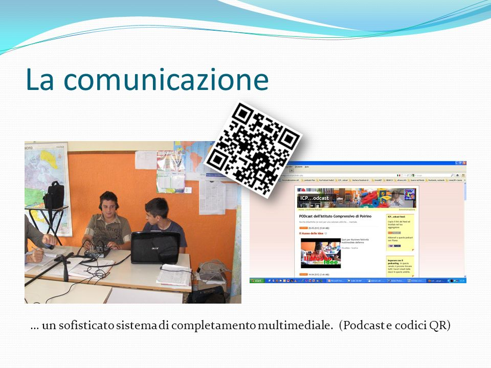 Riferimenti Il sito della scuola si trova al seguente indirizzo: http://www.icpoirino.org Per consultare il canale podcast della Scuola http://www.icpoirino.org/podcastgen Istituto Comprensivo Poirino Corso Fiume 77 Poirino – (Torino)