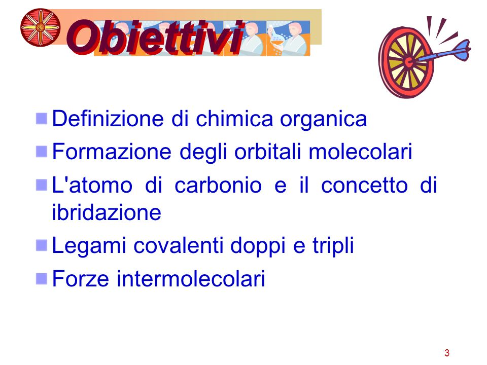 3 Obiettivi Definizione di chimica organica Formazione degli orbitali molecolari L'atomo di carbonio e il concetto di ibridazione Legami covalenti dop