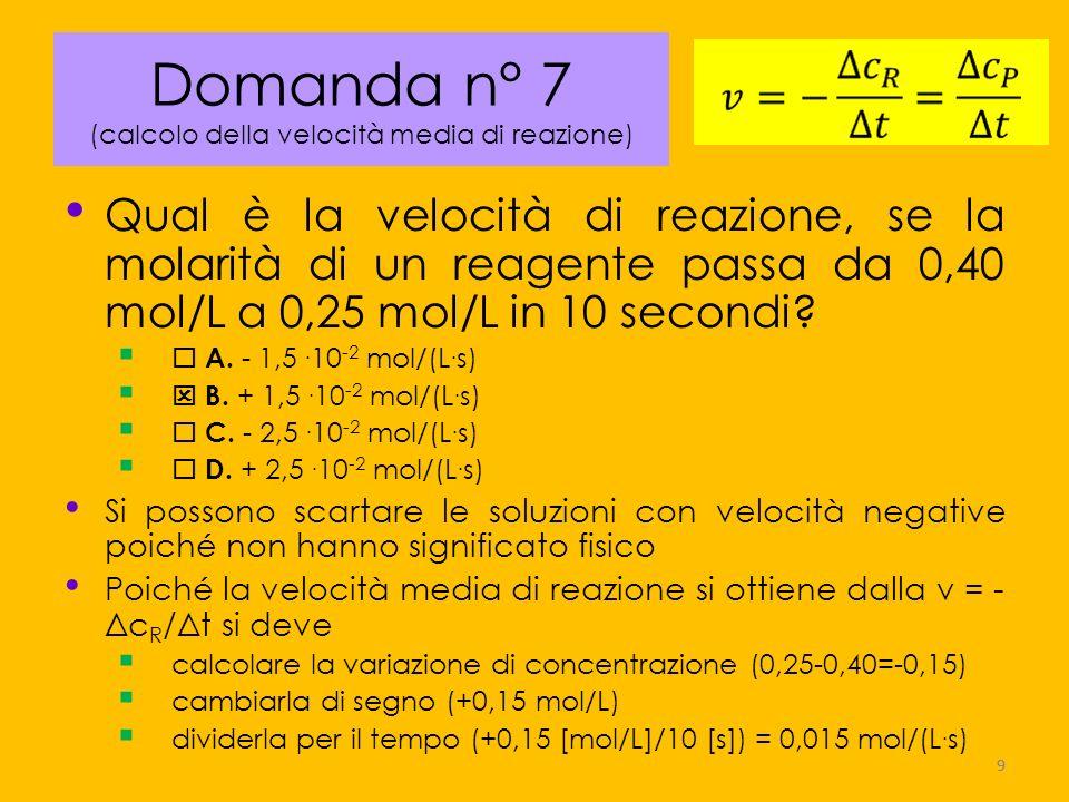 20 Domanda n° 18 (comprensione dell effetto della temperatura sull equilibrio) In una reazione esotermica e all equilibrio, aumentando la temperatura, la reazione A.