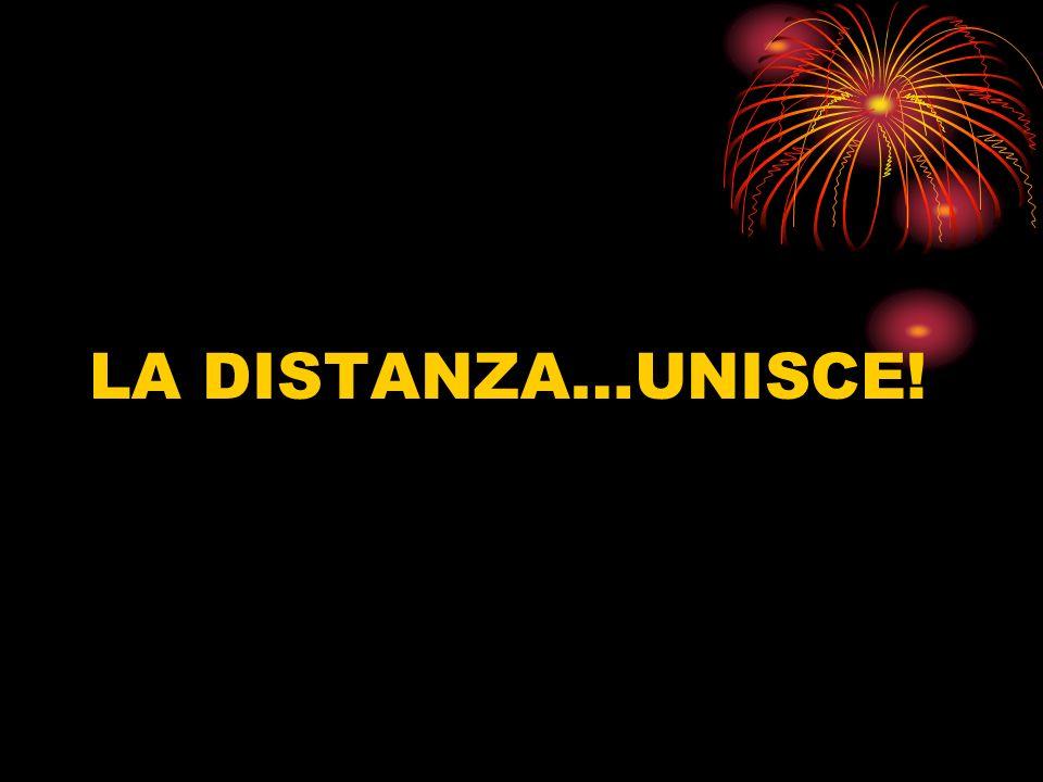 LA DISTANZA…UNISCE!