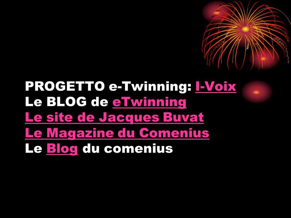 PROGETTO e-Twinning: I-Voix Le BLOG de eTwinning Le site de Jacques Buvat Le Magazine du Comenius Le Blog du comeniusI-VoixeTwinning Le site de Jacques Buvat Le Magazine du ComeniusBlog