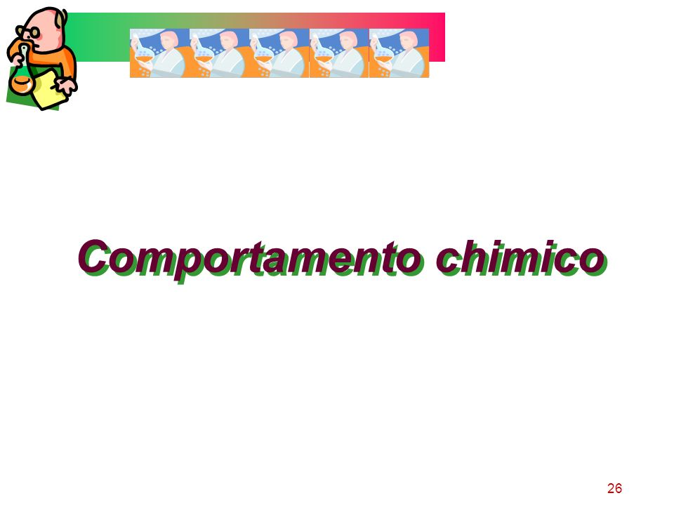 26 Comportamento chimico