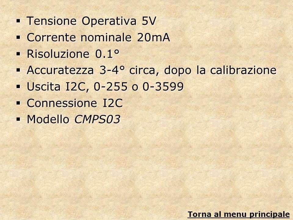 Tensione Operativa 5V Tensione Operativa 5V Corrente nominale 20mA Corrente nominale 20mA Risoluzione 0.1° Risoluzione 0.1° Accuratezza 3-4° circa, do