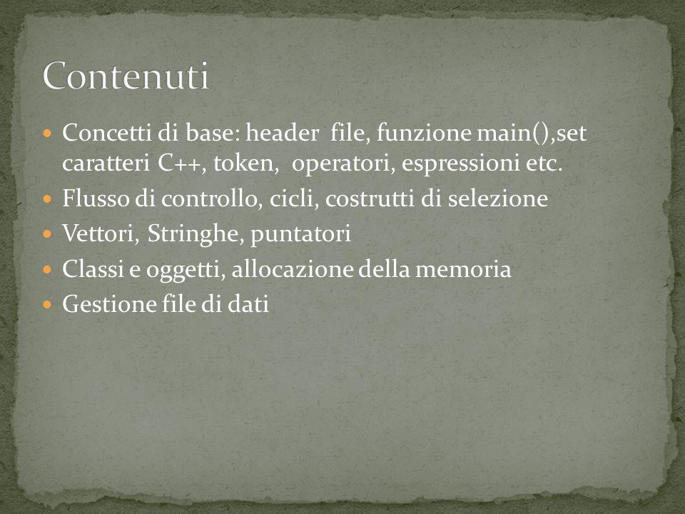 Concetti di base: header file, funzione main(),set caratteri C++, token, operatori, espressioni etc.
