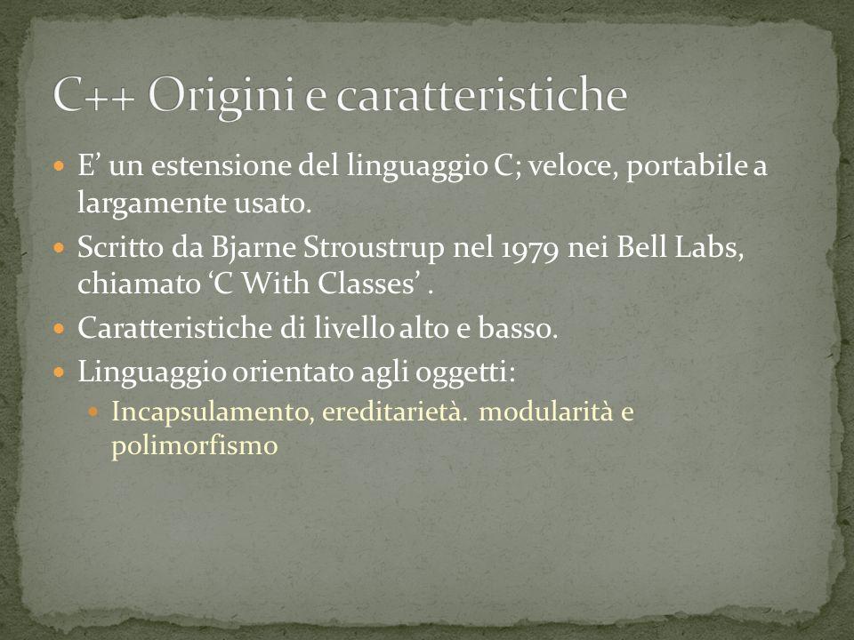 E un estensione del linguaggio C; veloce, portabile a largamente usato.