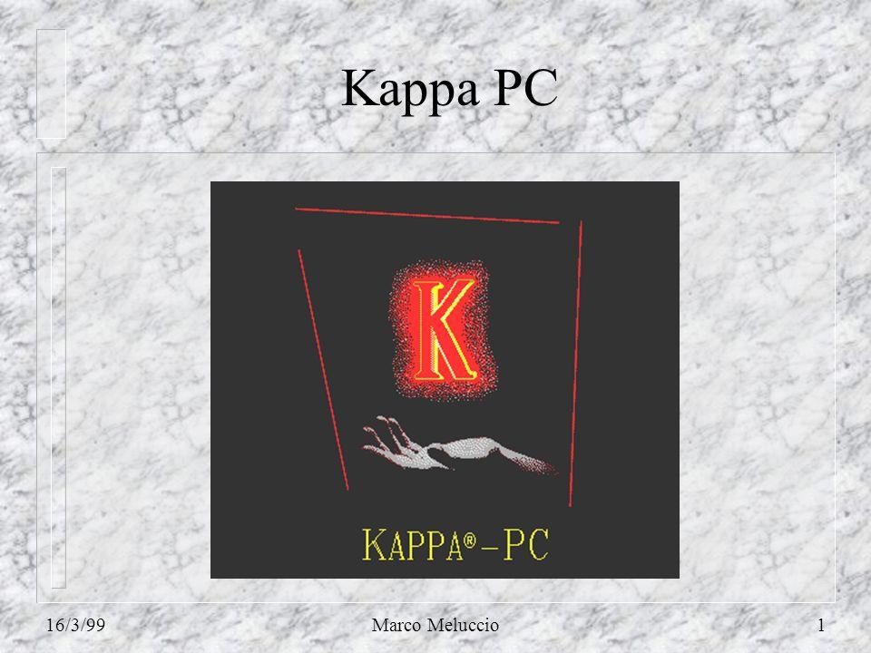 16/3/99Marco Meluccio2 Introduzione Il sistema di sviluppo Kappa-PC permette di scrivere applicazioni in un ambiente grafico di alto livello.