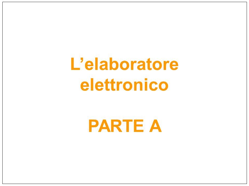 Lelaboratore elettronico PARTE A