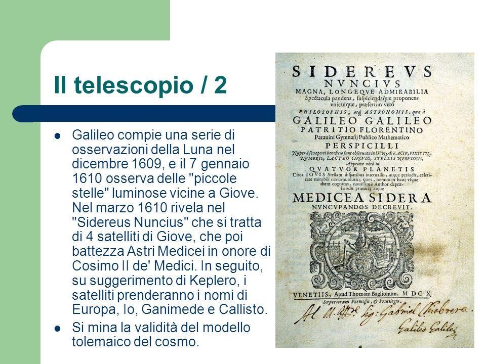 Il telescopio / 2 Galileo compie una serie di osservazioni della Luna nel dicembre 1609, e il 7 gennaio 1610 osserva delle piccole stelle luminose vicine a Giove.