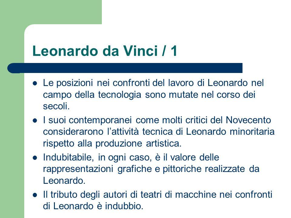 Leonardo da Vinci / 1 Le posizioni nei confronti del lavoro di Leonardo nel campo della tecnologia sono mutate nel corso dei secoli. I suoi contempora
