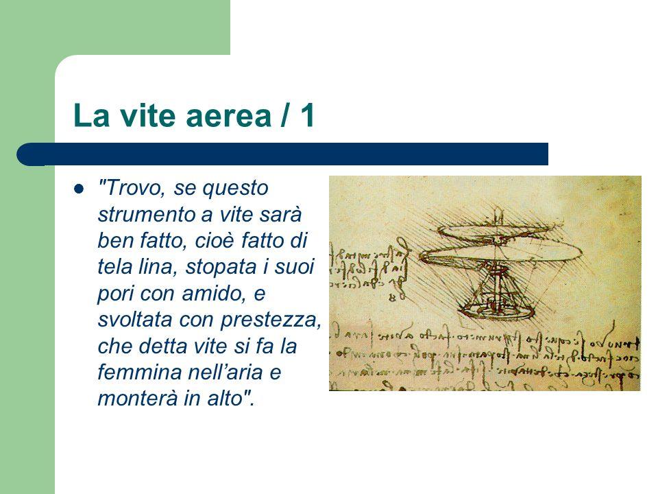 La vite aerea / 2 Questo è uno dei disegni più noti di Leonardo.